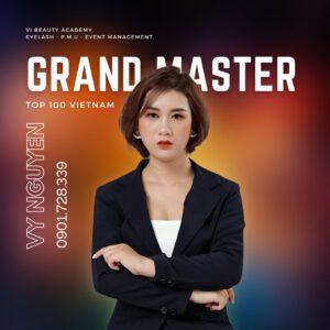 Grand Master Vy Nguyễn - Nối Mi TOP 100 - Vi Beauty Academy
